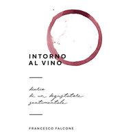 Intorno al vino - Francesco Falcone