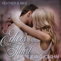 Heather & Mike: The One that Got Away - Jean C. Joachim