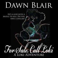 For Sale, Call Loki - Dawn Blair
