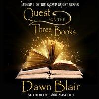 Quest for the Three Books - Dawn Blair