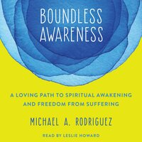 Boundless Awareness - Michael Rodriquez