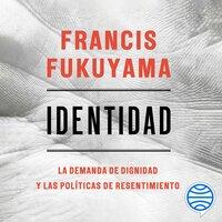 Identidad - Francis Fukuyama