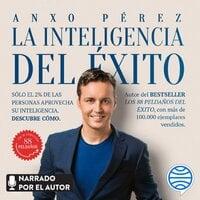 La inteligencia del éxito - Anxo Pérez Rodríguez