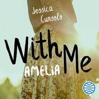 With me. Amelia - Jessica Cunsolo