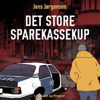 Det store sparekassekup - Jens Jørgensen