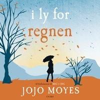 I ly for regnen - Jojo Moyes
