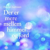 Der er mere mellem himmel og jord - Dagmar Andreasen