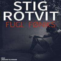 Fugl Føniks - Stig Rotvit