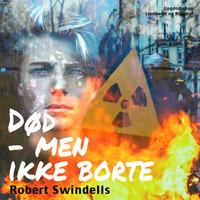 Død - men ikke borte - Robert Swindells