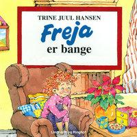 Freja er bange - Trine Juul Hansen