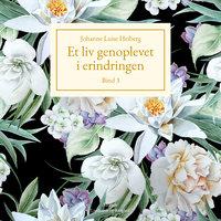 Et liv genoplevet i erindringen, Bind 3 - Johanne Luise Heiberg