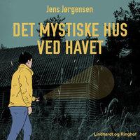 Det mystiske hus ved havet - Jens Jørgensen