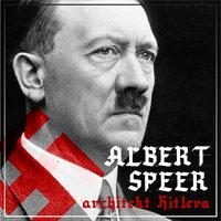 """Albert Speer. """"Dobry"""" nazista. Część I. Architekt Hitlera (1905-1941) - Bartłomiej Ważny, Agnieszka Ogrodowczyk"""
