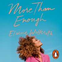 More Than Enough: Claiming Space for Who You Are (No Matter What They Say) - Elaine Welteroth