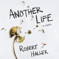 Another Life - Robert Haller