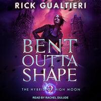 Bent Outta Shape - Rick Gualtieri