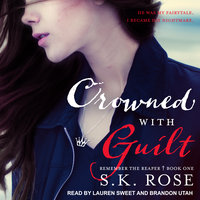 Crowned with Guilt - S.K. Rose
