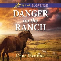 Danger on the Ranch - Dana Mentink