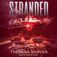 Stranded: Land - Theresa Shaver