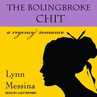 The Bolingbroke Chit: A Regency Romance - Lynn Messina