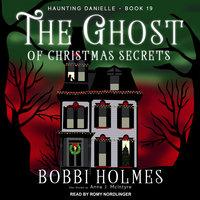 The Ghost of Christmas Secrets - Bobbi Holmes, Anna J. McIntyre