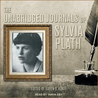 The Unabridged Journals of Sylvia Plath - Sylvia Plath