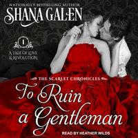 To Ruin A Gentleman - Shana Galen