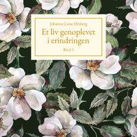 Et liv genoplevet i erindringen, Bind 1 - Johanne Luise Heiberg
