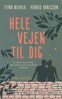 Hele vejen til dig - Tiina Nevala, Henrik Karlsson, Tina Nevala