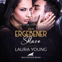 Dein ergebener Sklave - Laura Young