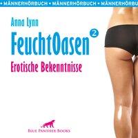 Feuchtoasen 2: Erotische Bekenntnisse - Anna Lynn