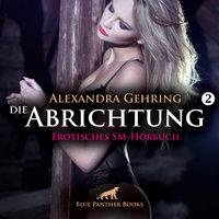 Die Abrichtung - Teil 2 - Alexandra Gehring