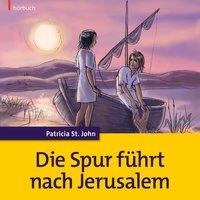Die Spur führt nach Jerusalem - Patricia St.John