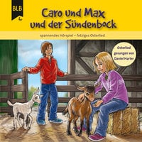 Caro und Max und der Sündenbock - Michael Jahnke