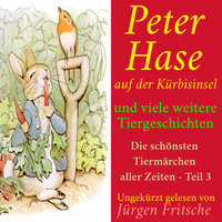 Peter Hase auf der Kürbisinsel - und viele weitere Tiergeschichten - Beatrix Potter