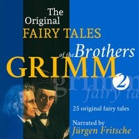 The Original Fairy Tales of the Brothers Grimm - Part 2 of 8 - Brothers Grimm