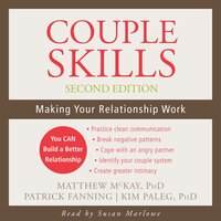 Couple Skills: Making Your Relationship Work - Matthew McKay, Kim Paleg, Patrick Fanning