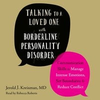 Talking to a Loved One with Borderline Personality Disorder - Jerold J. Kreisman