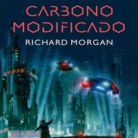 Carbono modificado - Richard Morgan