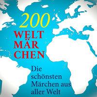 200 Weltmärchen - Diverse Autoren
