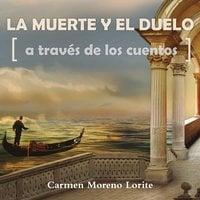 La muerte y el duelo a través de los cuentos - Carmen Moreno Lorite