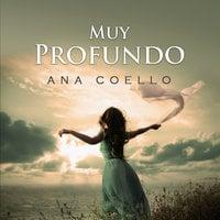 Muy Profundo - Ana Coello