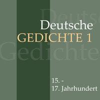 Deutsche Gedichte - Band 1: 15. - 17. Jahrhundert