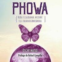 Phowa. Una llamada desde la trascendencia - Óscar Mateo Quintana