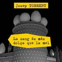 La sang és més dolça que la mel - Josep Torrent