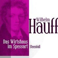 Das Wirtshaus im Spessart: Die Höhle von Steenfoll - Wilhelm Hauff