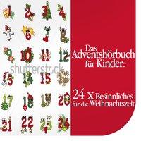Das Adventshörbuch für Kinder: 24 Mal Besinnliches für die Weihnachtszeit - Diverse Autoren