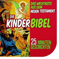Die Kinderbibel: Das Wichtigste aus dem Neuen Testament - Nina Reymann