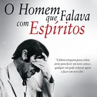 O homem que falava com espíritos - Luis Eduardo de Souza