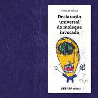 Declaração universal do moleque invocado - Fernando Bonassi